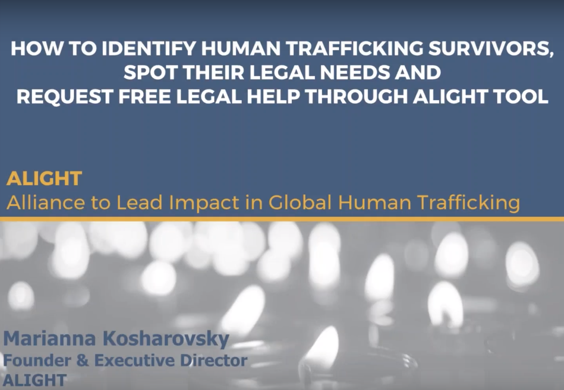 How to Identify Human Trafficking Survivors, Spit their Legal Needs and Request Free Legal Help Through ALIGHT