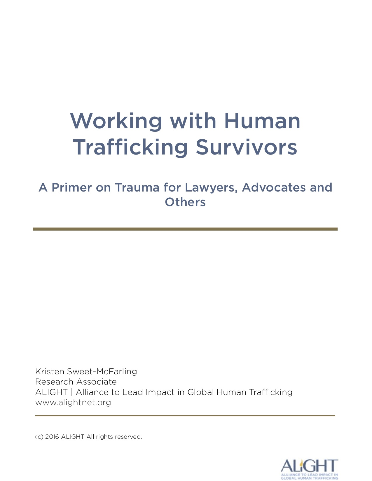Working with Human Trafficking Survivors: A Primer on Trauma for Lawyers, Advocates and Others